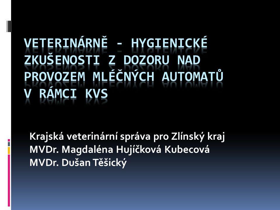 Veterinárně - hygienické zkušenosti z dozoru nad provozem mléčných automatů v rámci KVS