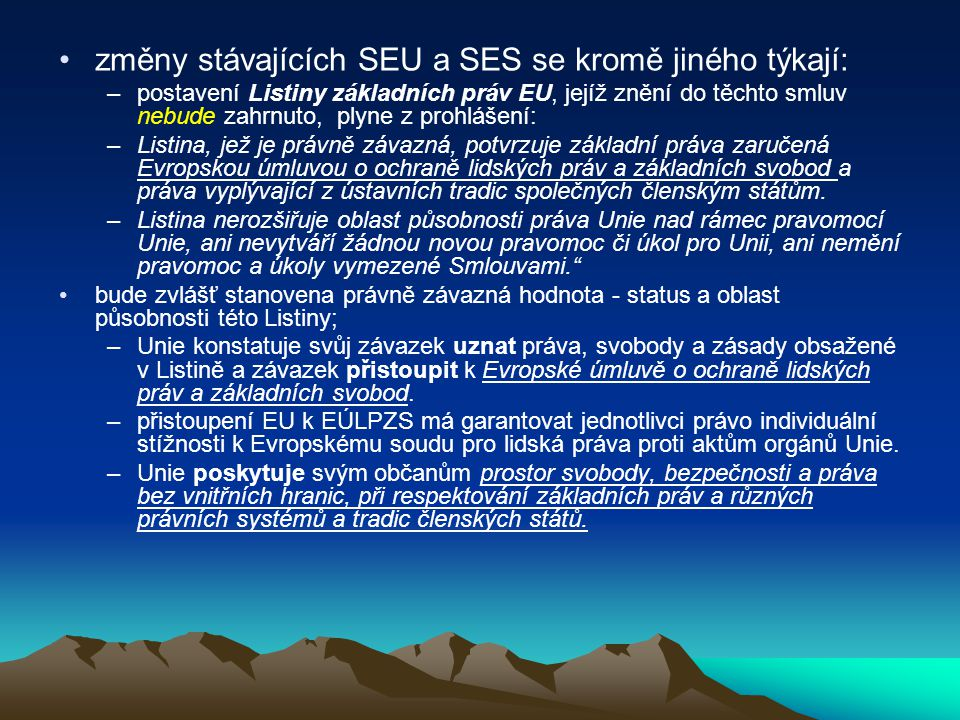 změny stávajících SEU a SES se kromě jiného týkají: