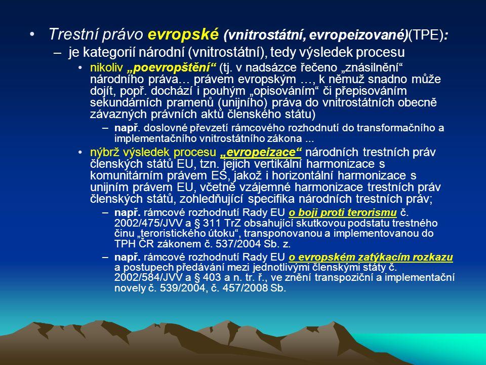 Trestní právo evropské (vnitrostátní, evropeizované)(TPE):