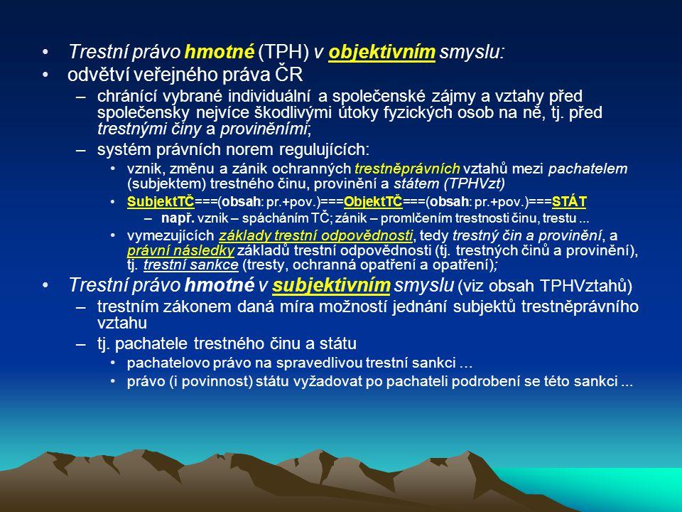 Trestní právo hmotné (TPH) v objektivním smyslu: