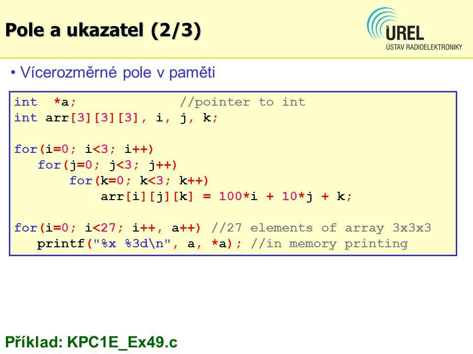 Pole a ukazatel (2/3) Vícerozměrné pole v paměti Příklad: KPC1E_Ex49.c