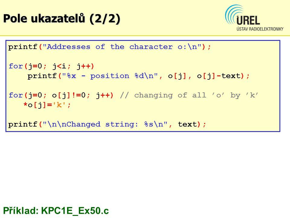 Pole ukazatelů (2/2) Příklad: KPC1E_Ex50.c