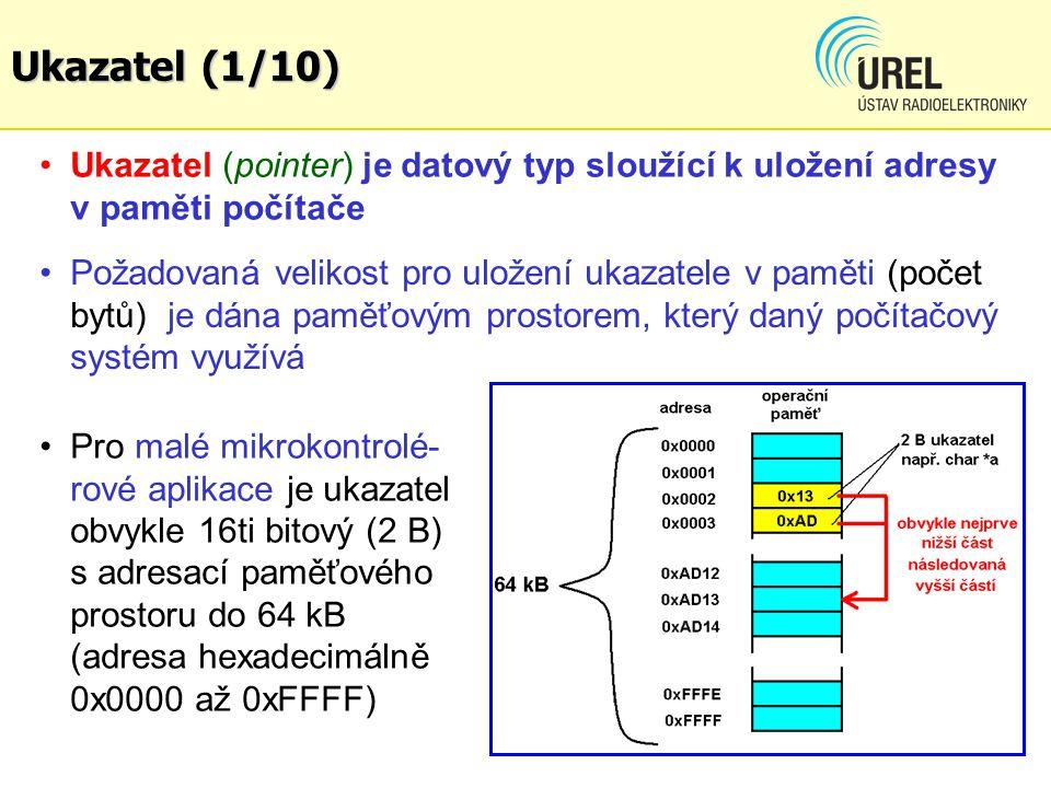 Ukazatel (1/10) Ukazatel (pointer) je datový typ sloužící k uložení adresy v paměti počítače.