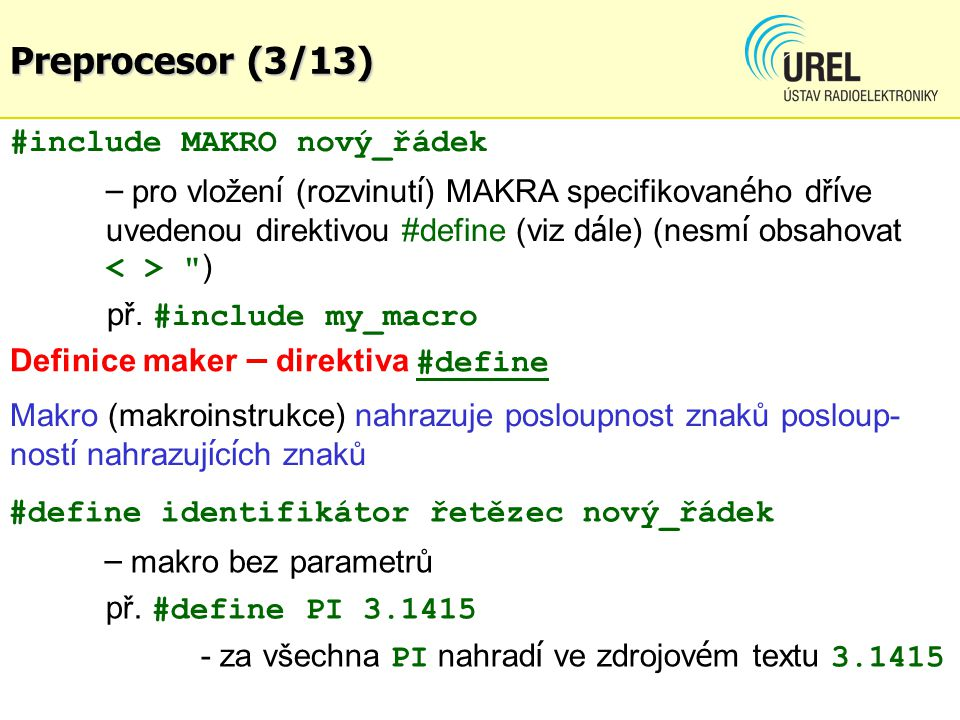 Preprocesor (3/13) #include MAKRO nový_řádek