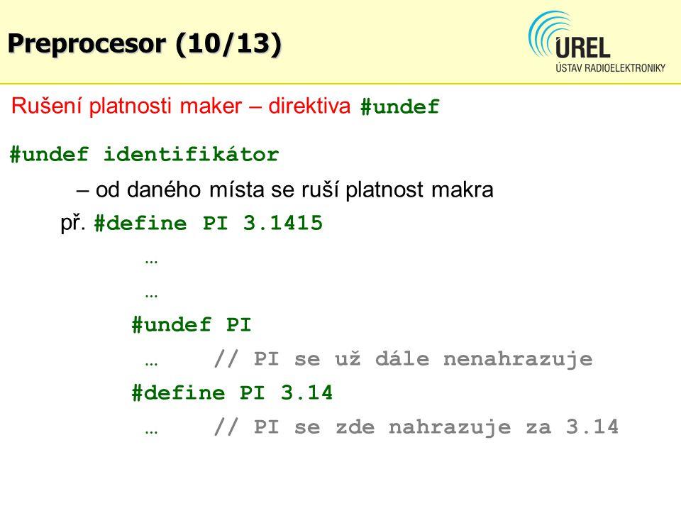 Preprocesor (10/13) Rušení platnosti maker – direktiva #undef