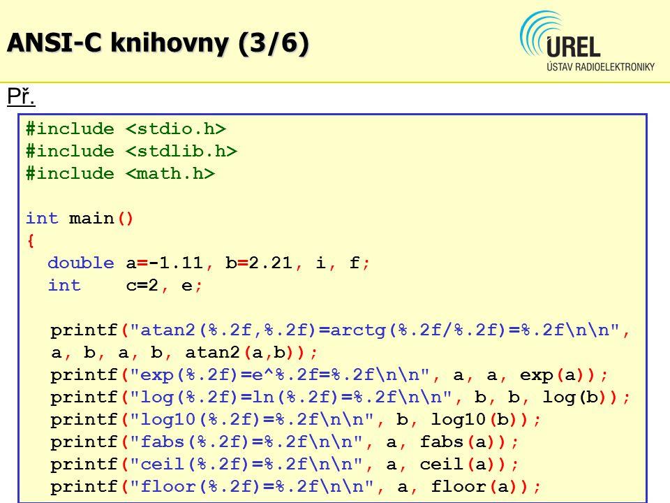 ANSI-C knihovny (3/6) Př. #include <stdio.h>