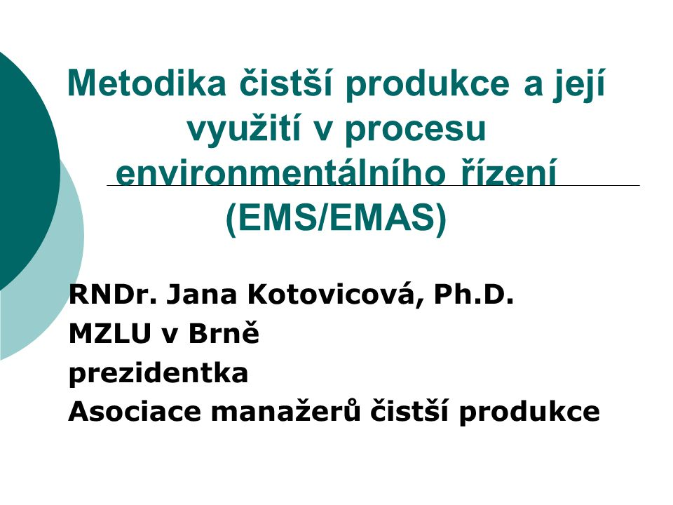 Metodika čistší produkce a její využití v procesu environmentálního řízení (EMS/EMAS)