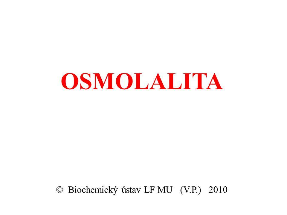 OSMOLALITA © Biochemický ústav LF MU (V.P.) 2010