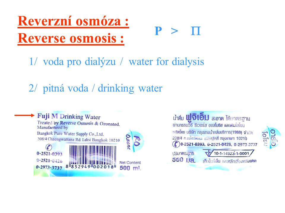 Reverzní osmóza : Reverse osmosis : P > 