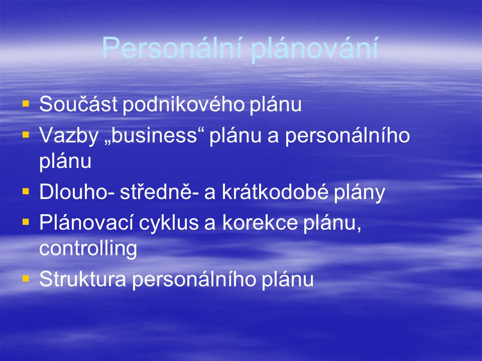 Personální plánování Součást podnikového plánu