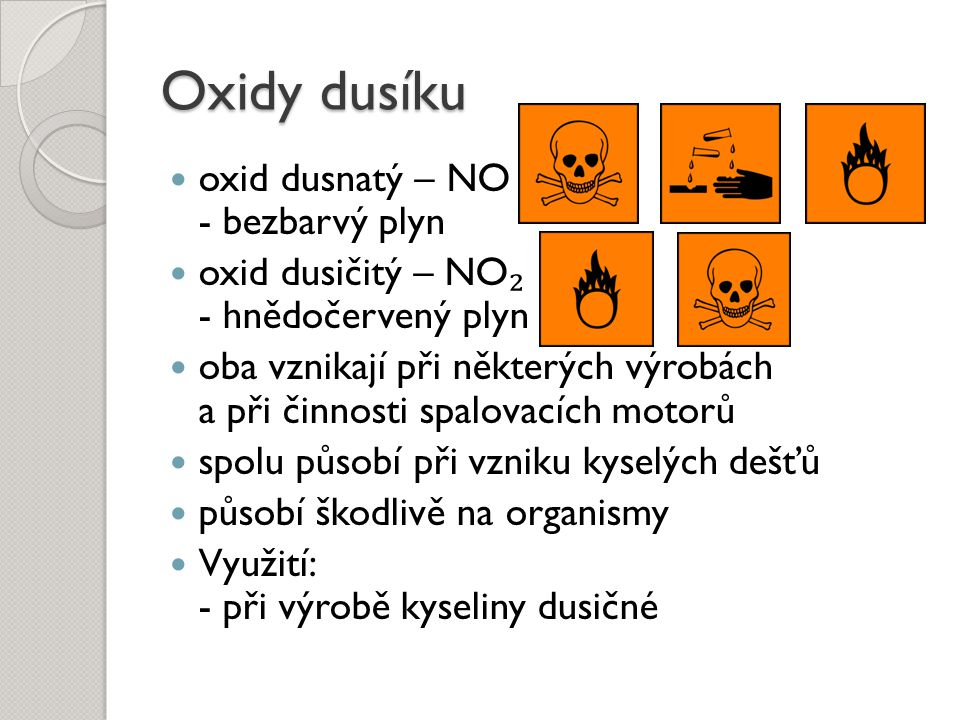 Oxidy dusíku oxid dusnatý – NO - bezbarvý plyn
