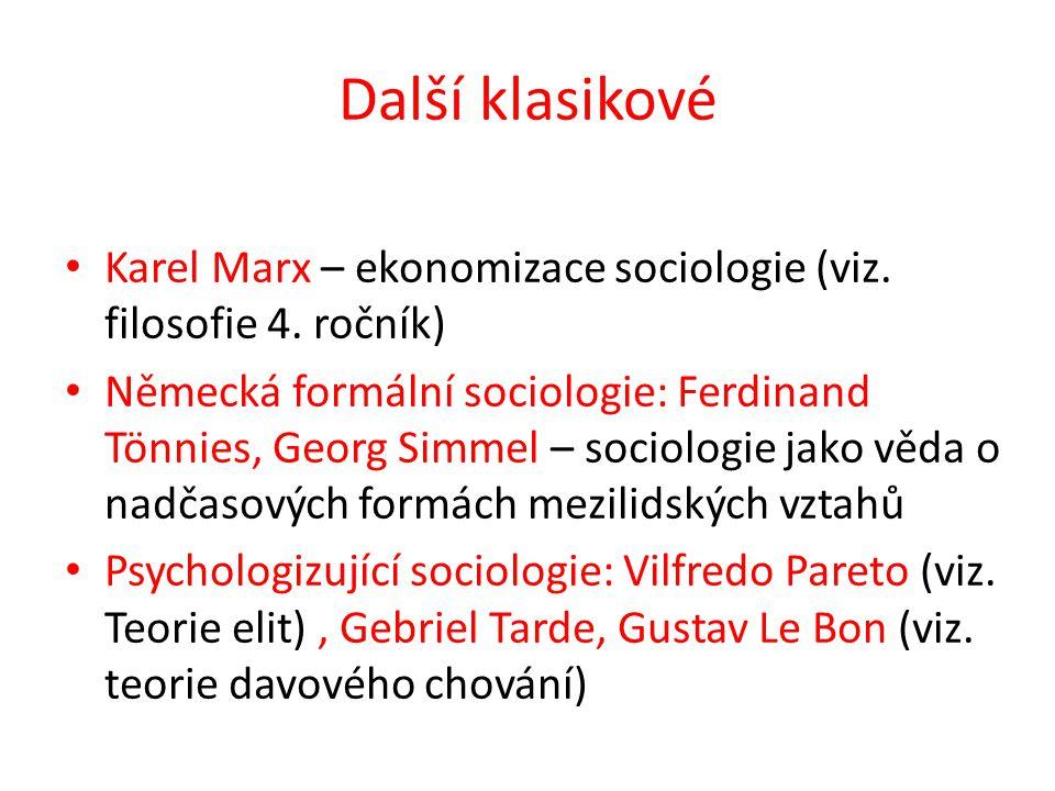 Další klasikové Karel Marx – ekonomizace sociologie (viz. filosofie 4. ročník)