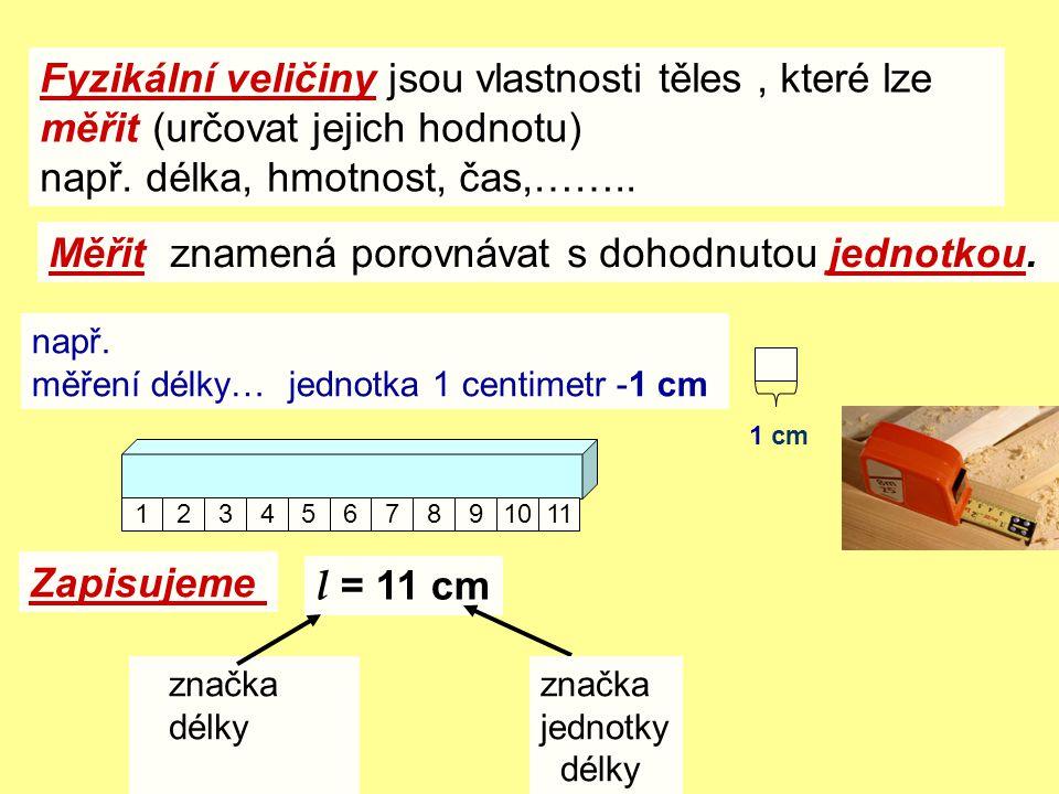 např. délka, hmotnost, čas,……..