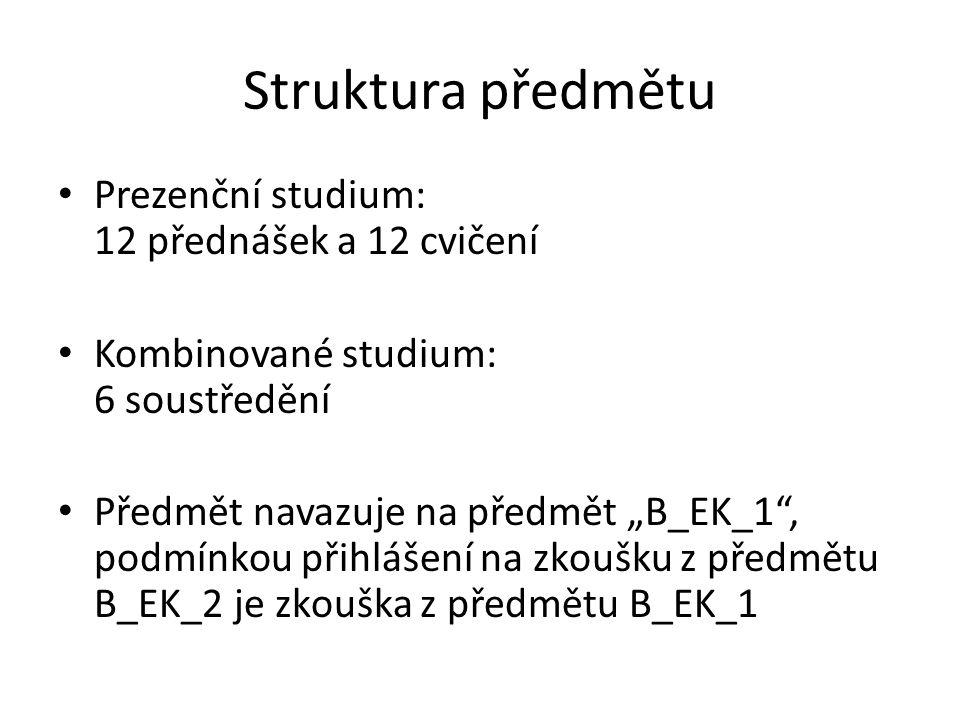 Struktura předmětu Prezenční studium: 12 přednášek a 12 cvičení