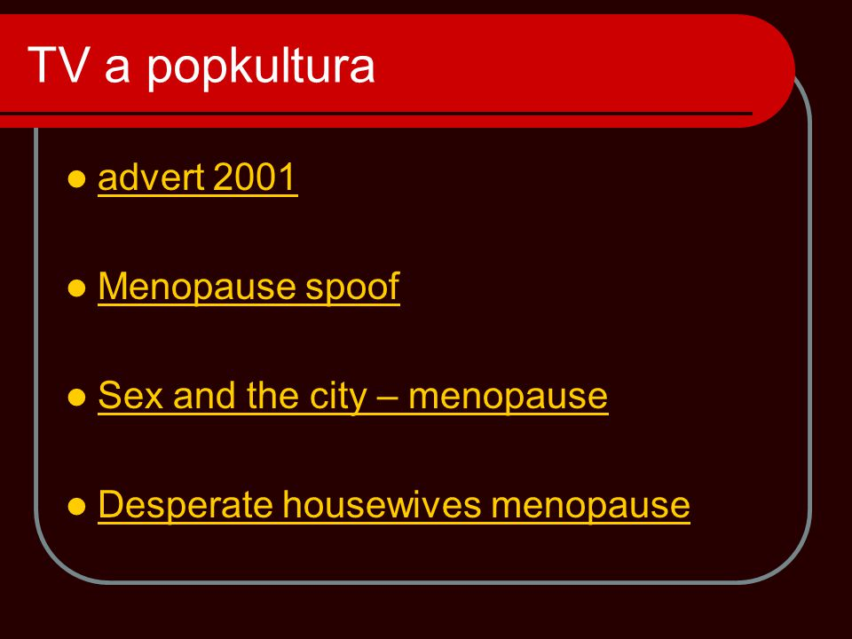 TV a popkultura advert 2001 Menopause spoof