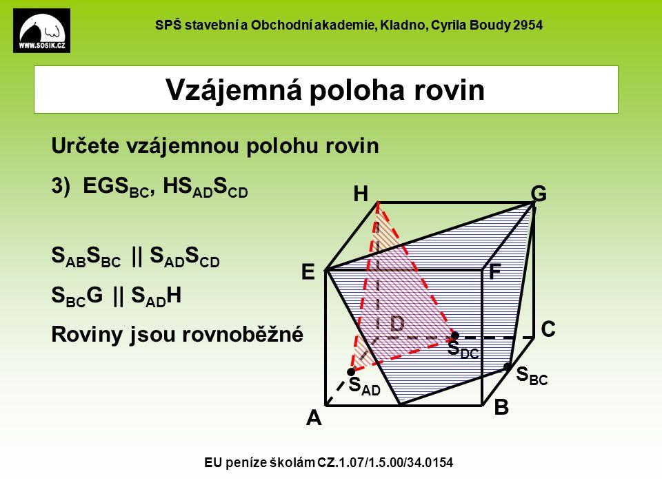 Vzájemná poloha rovin Určete vzájemnou polohu rovin 3) EGSBC, HSADSCD