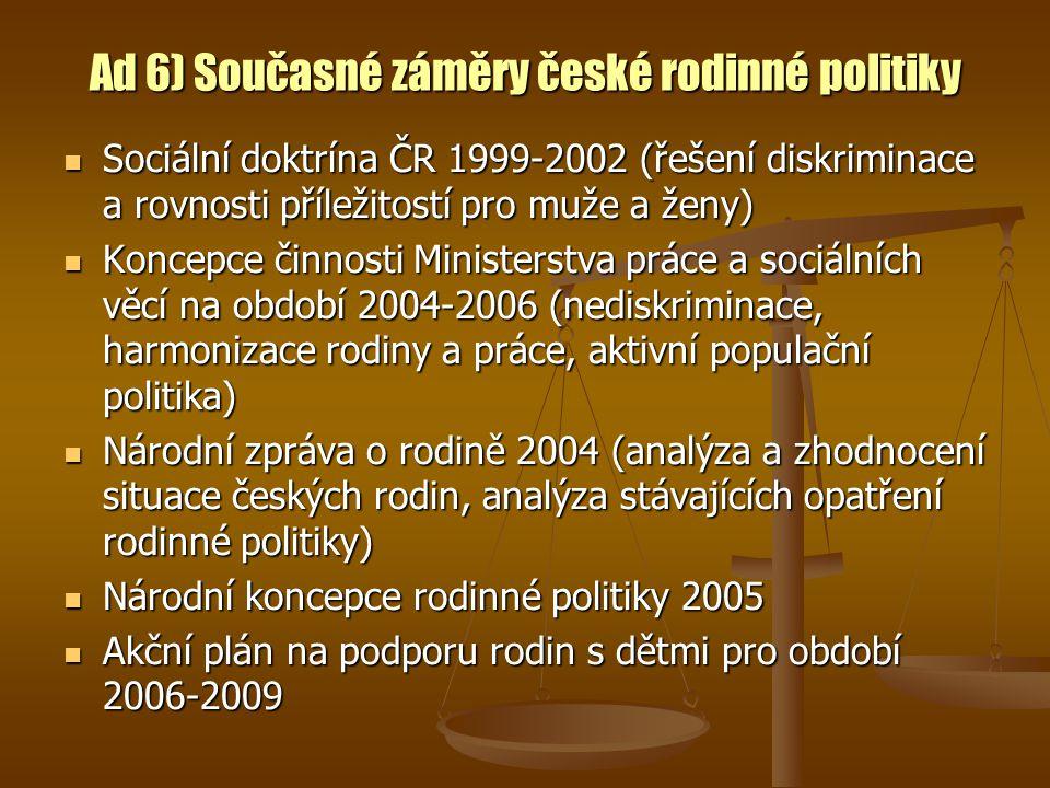 Ad 6) Současné záměry české rodinné politiky