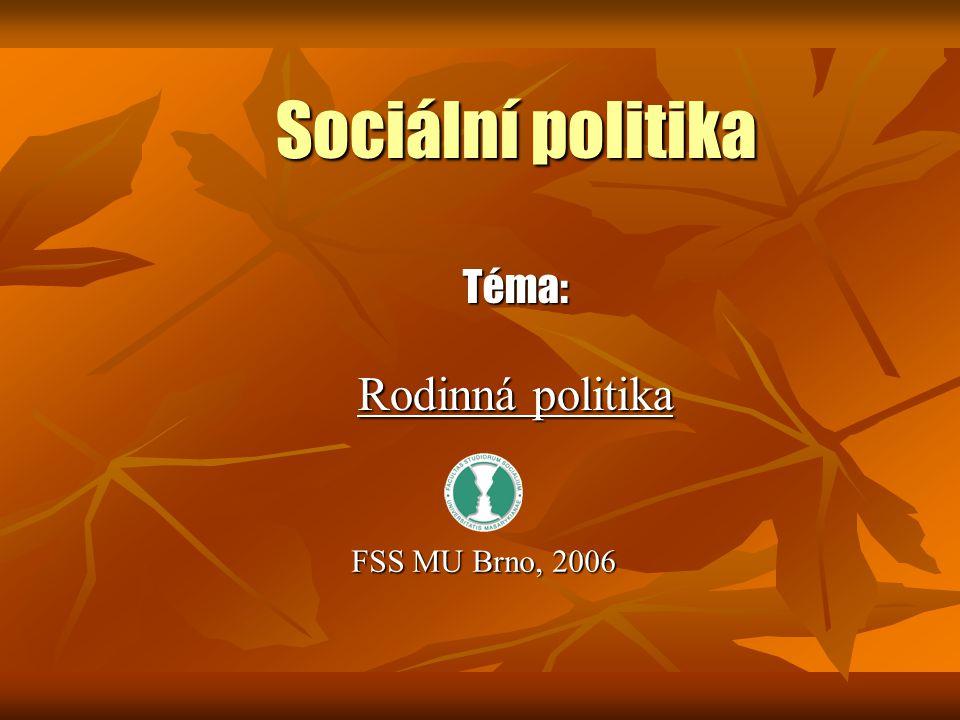 Sociální politika Téma: Rodinná politika