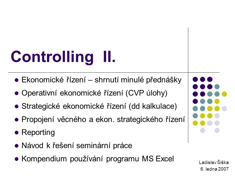 Controlling II. Ekonomické řízení – shrnutí minulé přednášky