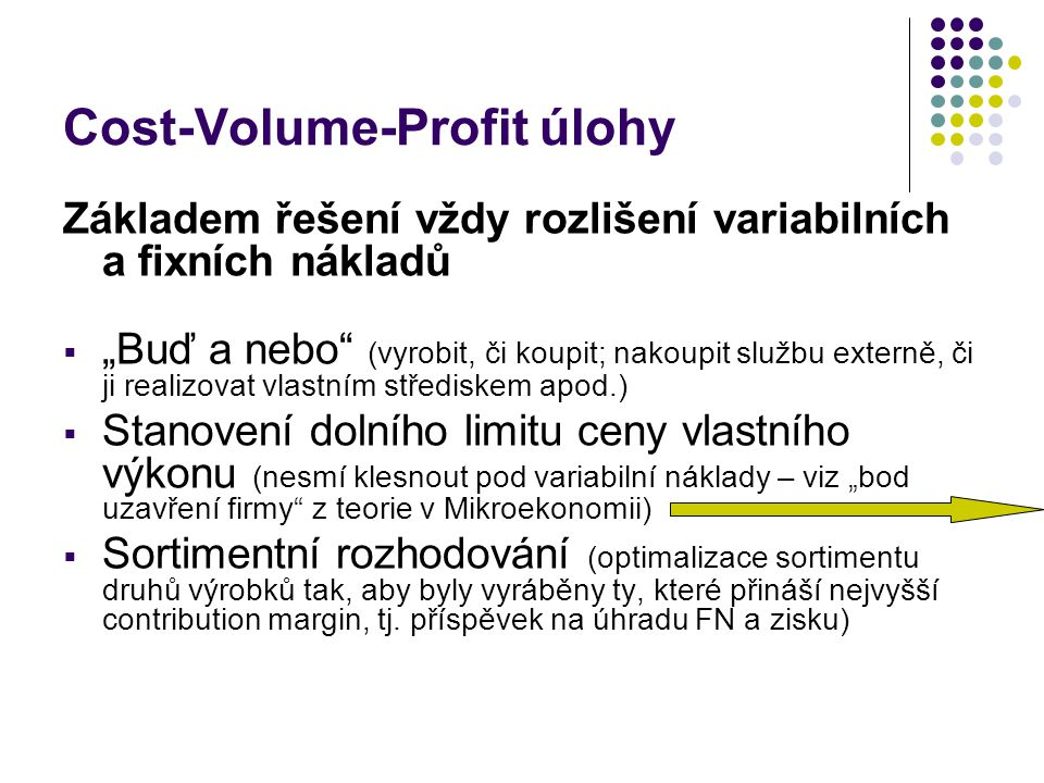 Cost-Volume-Profit úlohy