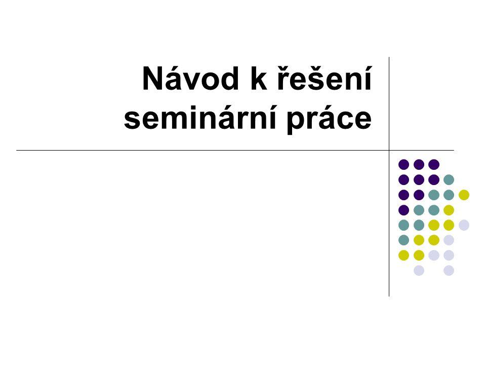 Návod k řešení seminární práce