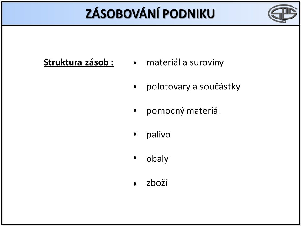ZÁSOBOVÁNÍ PODNIKU Struktura zásob : materiál a suroviny