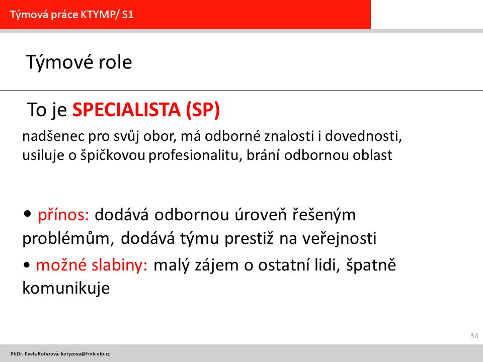 Týmové role To je SPECIALISTA (SP)