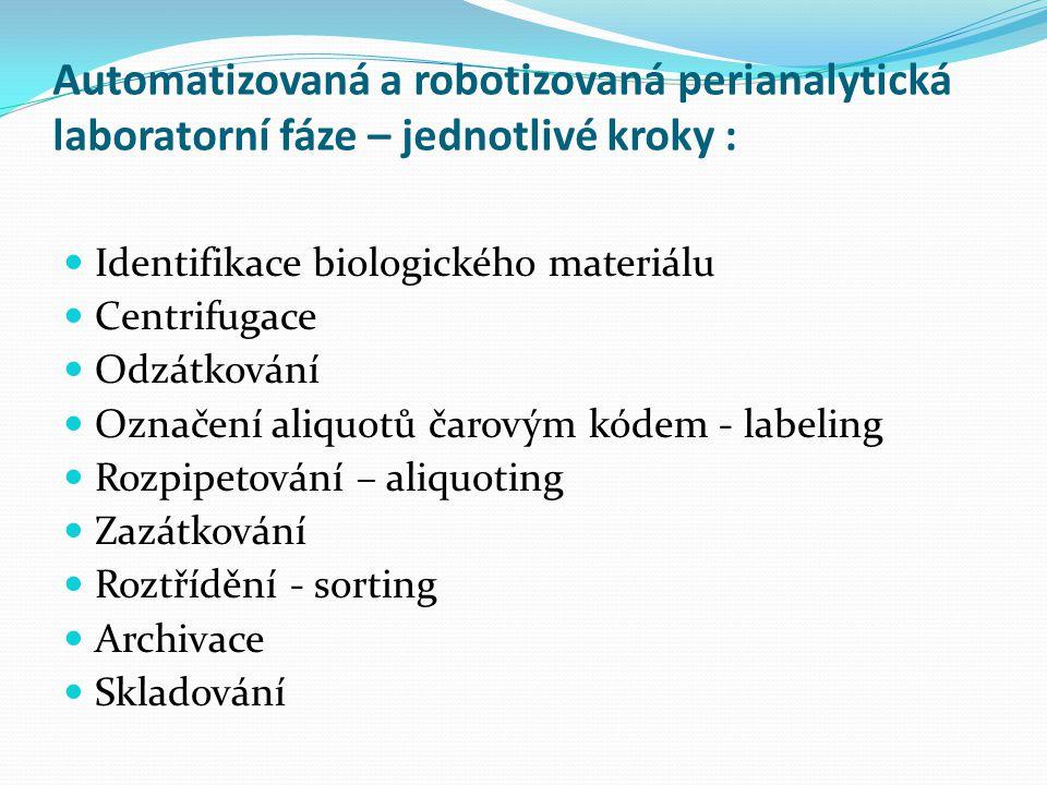Automatizovaná a robotizovaná perianalytická laboratorní fáze – jednotlivé kroky :