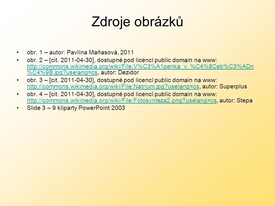 Zdroje obrázků obr. 1 – autor: Pavlína Maňasová, 2011