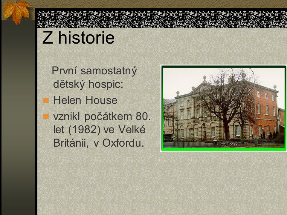 Z historie První samostatný dětský hospic: Helen House