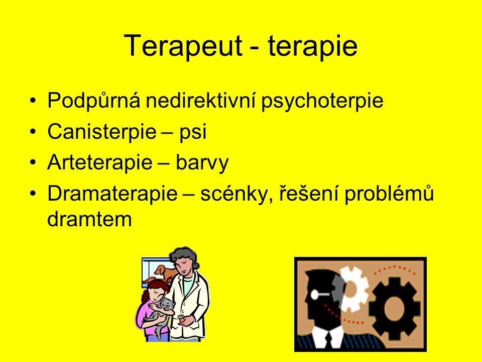 Terapeut - terapie Podpůrná nedirektivní psychoterpie