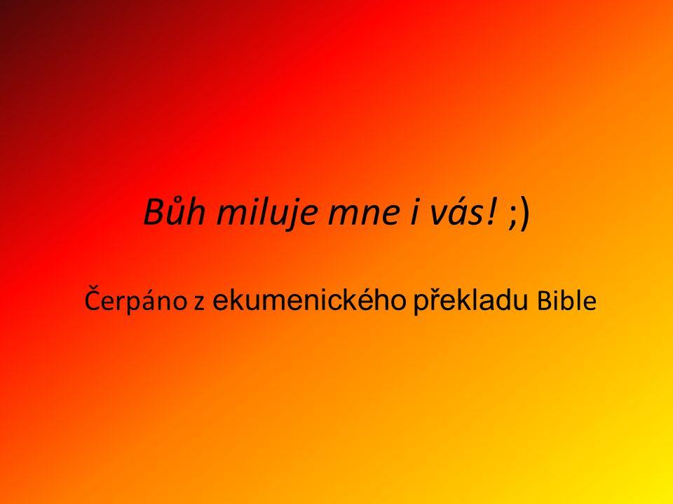 Čerpáno z ekumenického překladu Bible