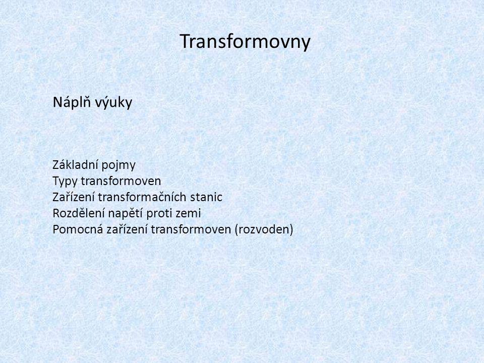 Transformovny Náplň výuky Základní pojmy Typy transformoven
