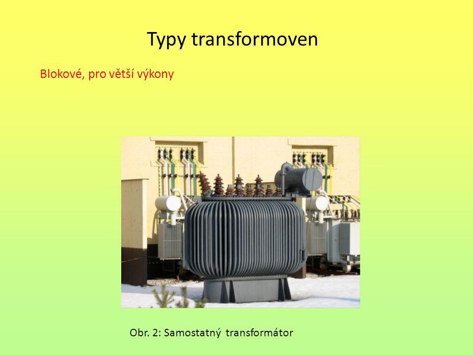 Typy transformoven Blokové, pro větší výkony