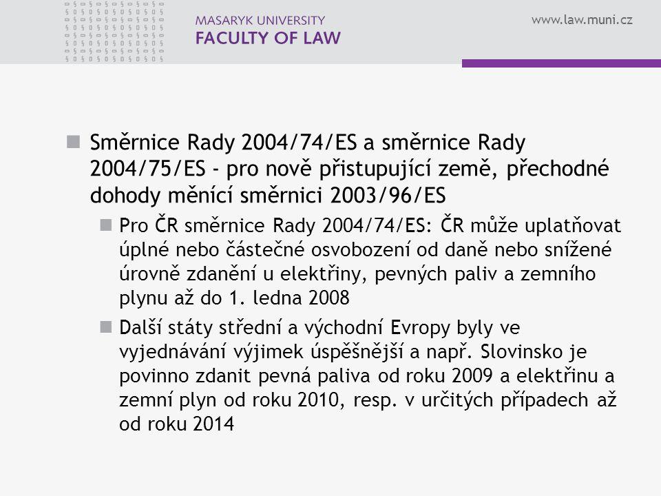 Směrnice Rady 2004/74/ES a směrnice Rady 2004/75/ES - pro nově přistupující země, přechodné dohody měnící směrnici 2003/96/ES