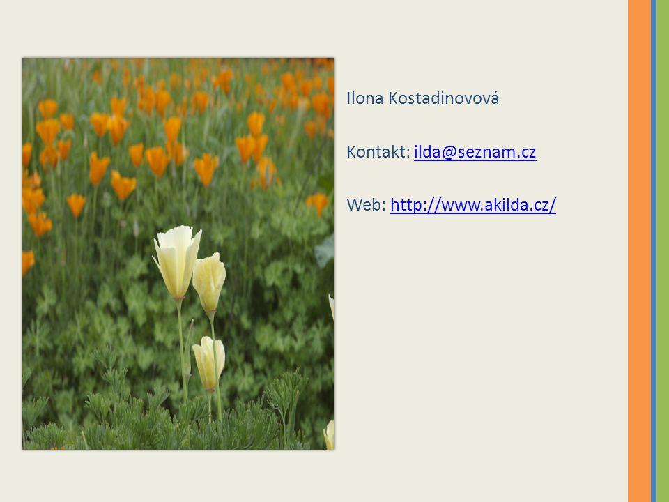 Ilona Kostadinovová Kontakt: ilda@seznam.cz Web: http://www.akilda.cz/