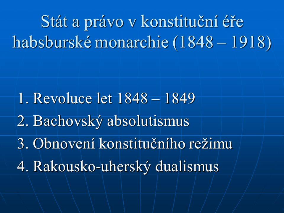 Stát a právo v konstituční éře habsburské monarchie (1848 – 1918)