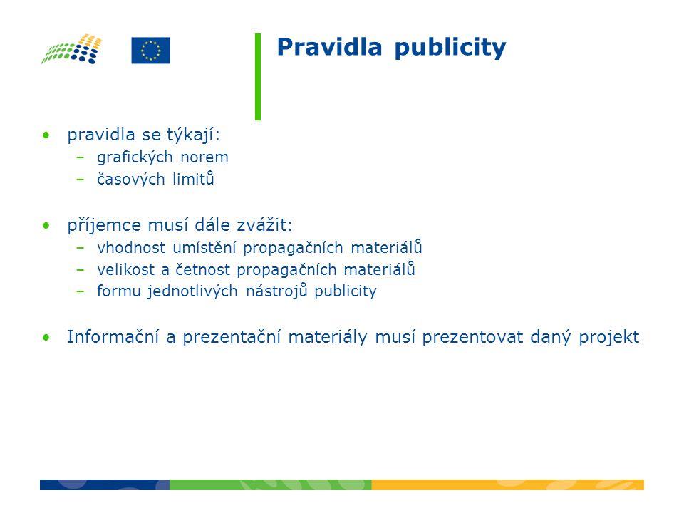 Pravidla publicity pravidla se týkají: příjemce musí dále zvážit: