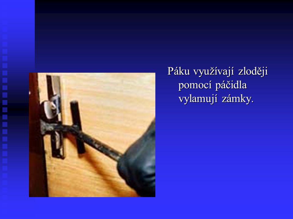 Páku využívají zloději pomocí páčidla vylamují zámky.