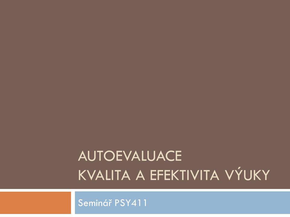 AUTOEVALUACE KVALITA A EFEKTIVITA VÝUKY