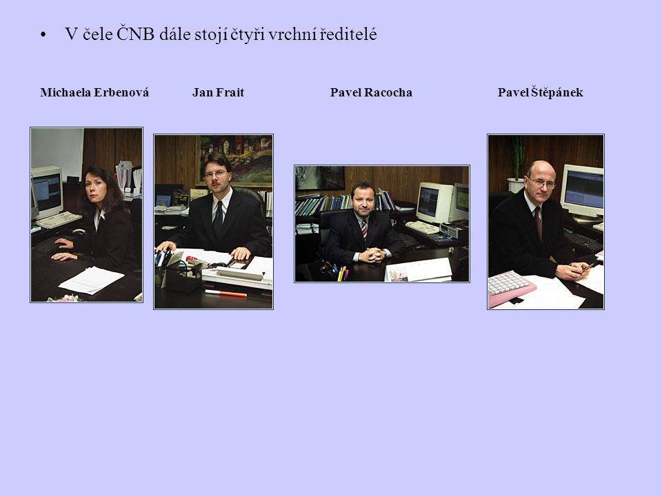 V čele ČNB dále stojí čtyři vrchní ředitelé