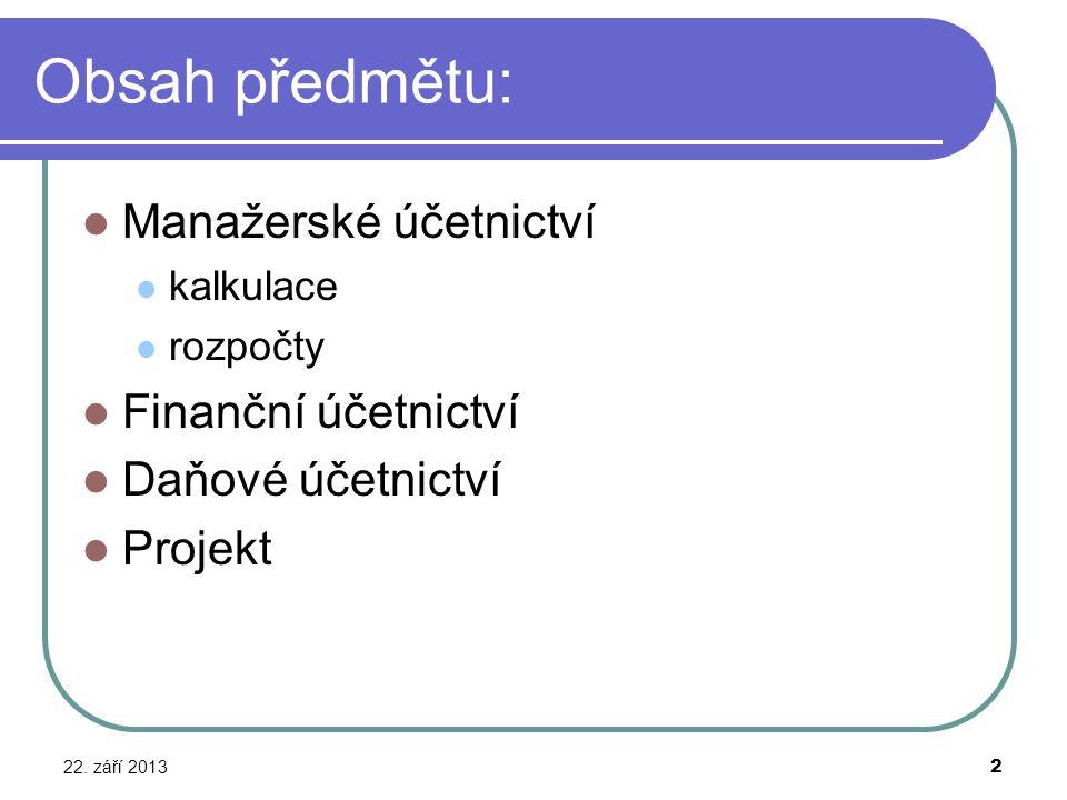 Obsah předmětu: Manažerské účetnictví Finanční účetnictví