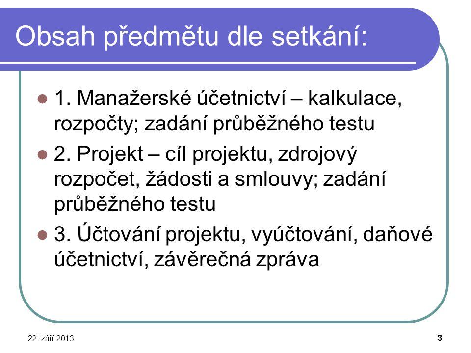Obsah předmětu dle setkání: