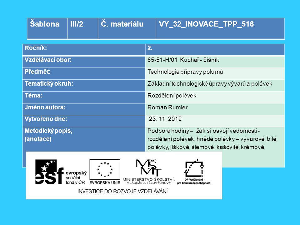 Šablona III/2 Č. materiálu VY_32_INOVACE_TPP_516 Ročník: 2.