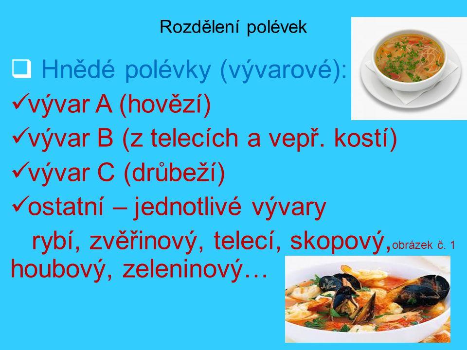 Hnědé polévky (vývarové): vývar A (hovězí)