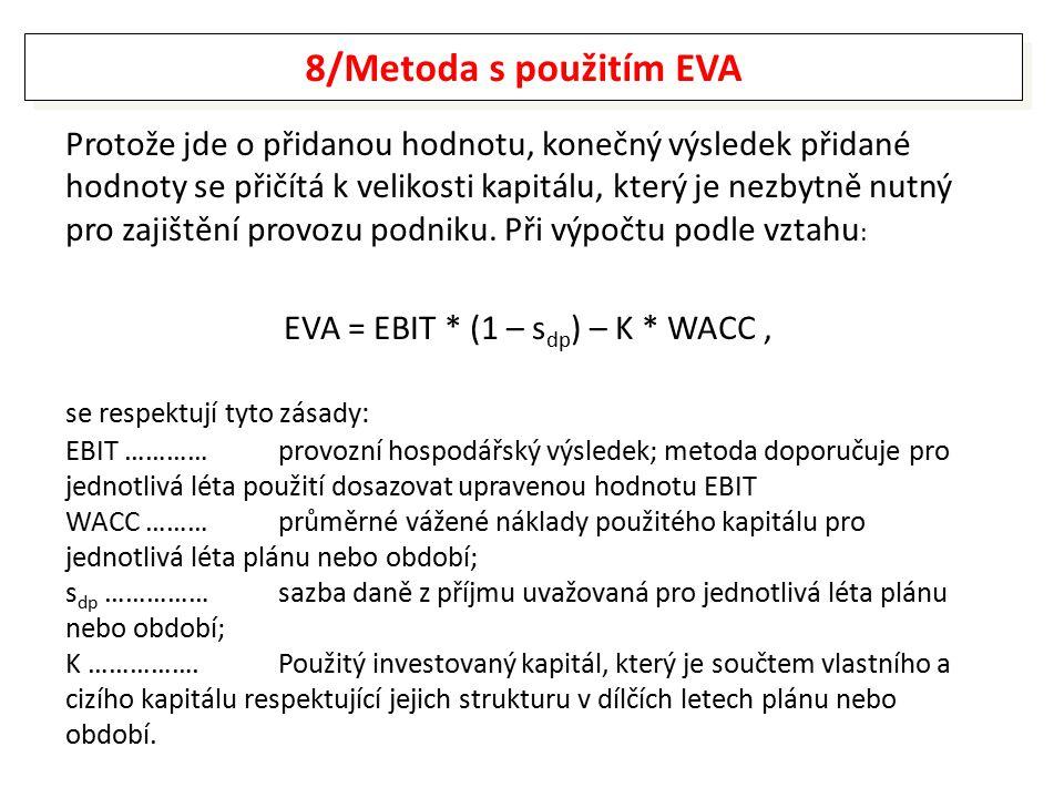 EVA = EBIT * (1 – sdp) – K * WACC ,