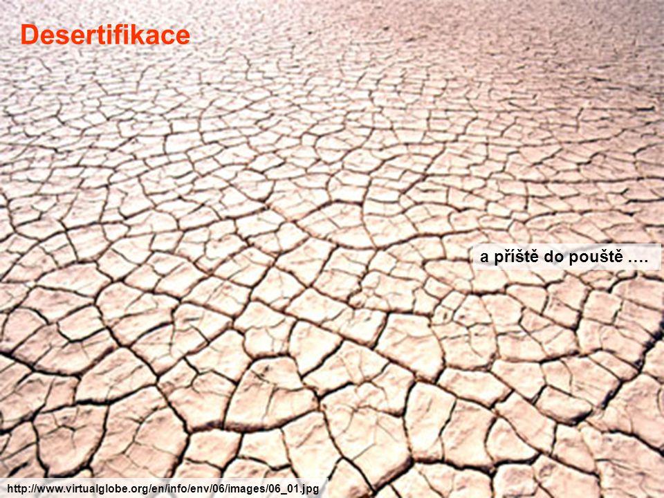 Desertifikace a příště do pouště ….