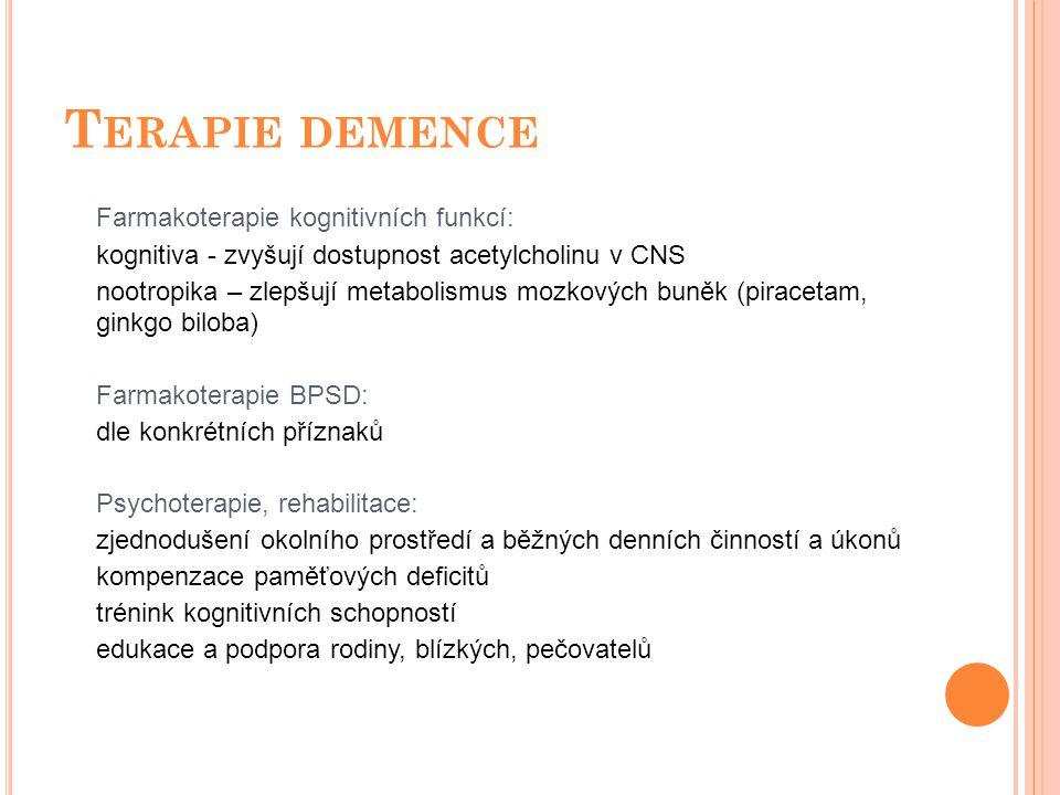 Terapie demence Farmakoterapie kognitivních funkcí: