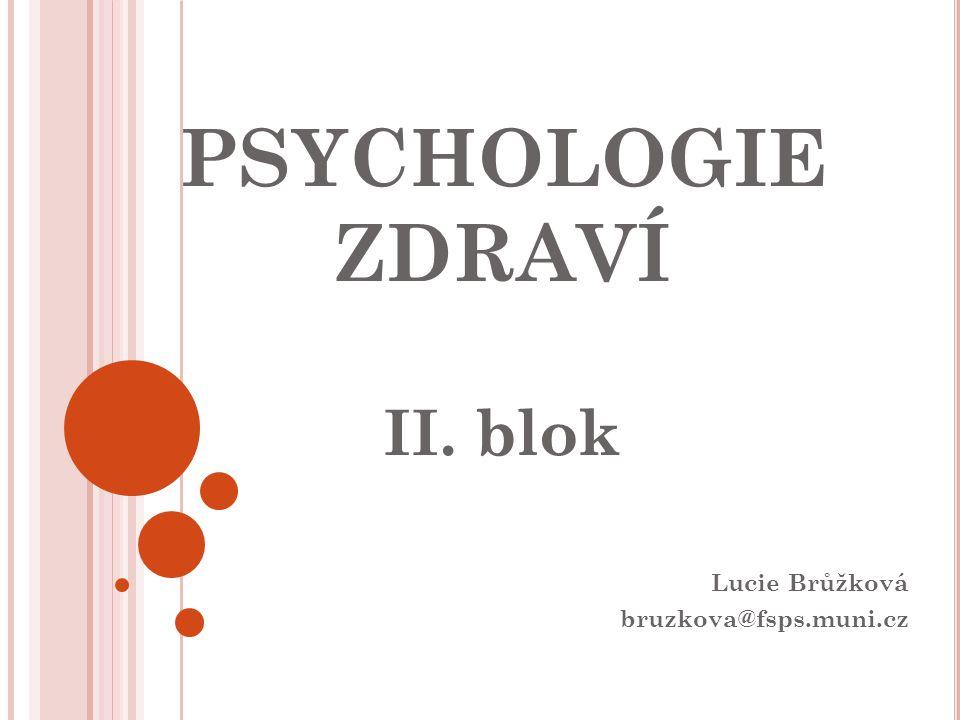 PSYCHOLOGIE ZDRAVÍ ii. blok