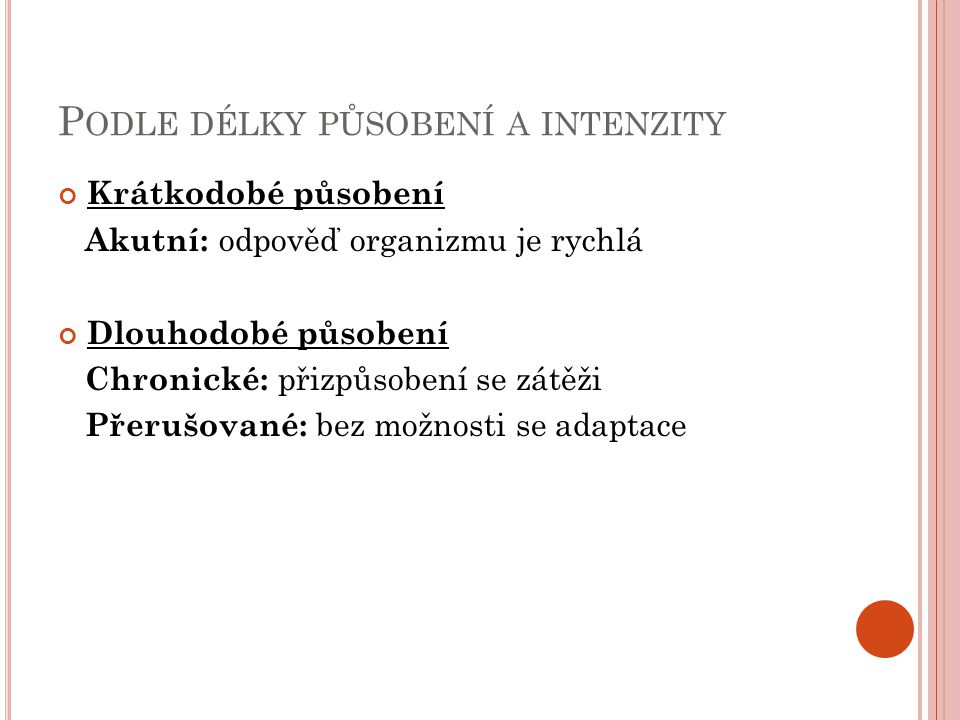 Podle délky působení a intenzity